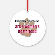 Rhodesian Ridgebacks woman's best friend Ornament