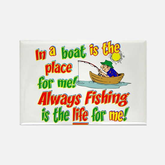 Always Fishing is the Life for Me! Rectangle Magne