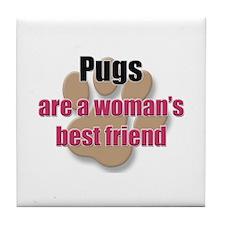 Pugs woman's best friend Tile Coaster