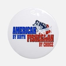 American by Birth - Fisherman by Ornament (Round)