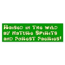 Raised in the Wild Bumper Bumper Sticker