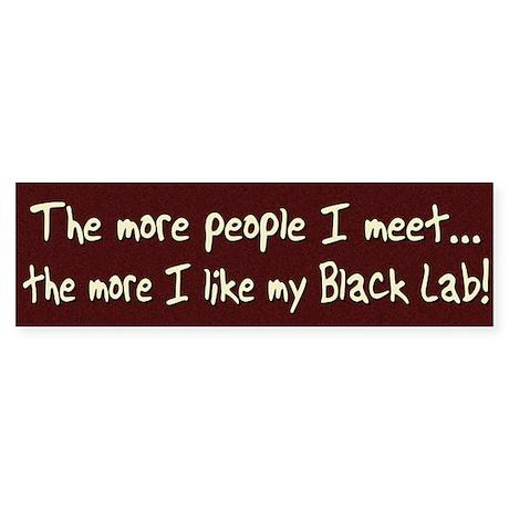 The More People Black Lab Bumper Sticker