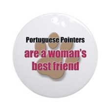 Portuguese Pointers woman's best friend Ornament (