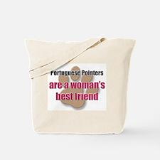 Portuguese Pointers woman's best friend Tote Bag