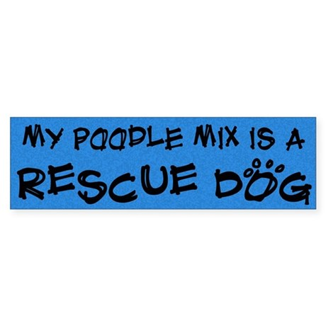 Rescue Dog Poodle Mix Bumper Sticker