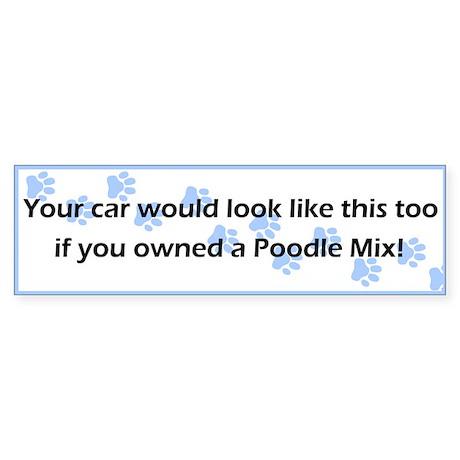 Your Car Poodle Mix Bumper Sticker