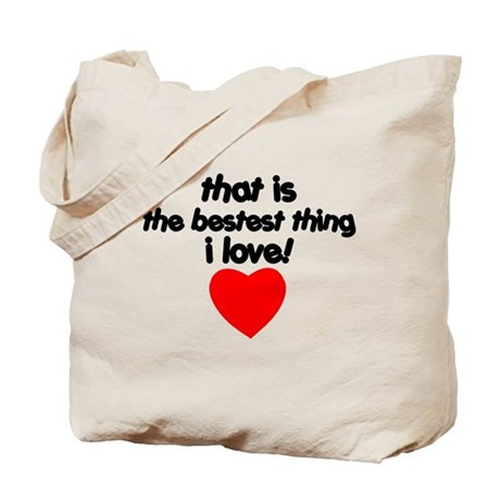 The Bestest Thing Tote Bag