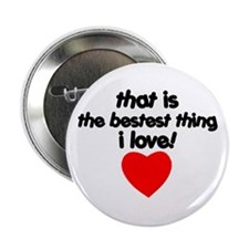 "The Bestest Thing 2.25"" Button"