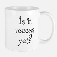 Is it Recess Yet? Mug