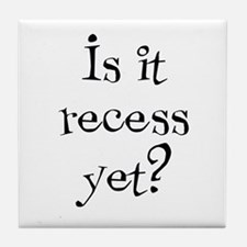Is it Recess Yet? Tile Coaster