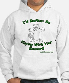 I'd Rather Be Playing With Yo Hoodie