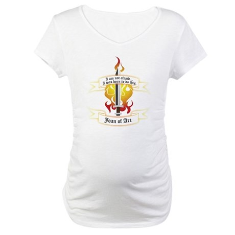 Joan of Arc - Born to Do This Maternity T-Shirt