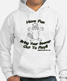 Have Fun Bring Your Beaver Ou Hoodie