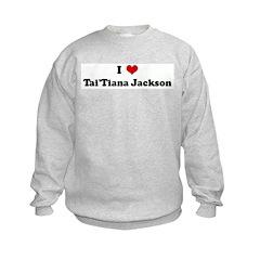 I Love Tai'Tiana Jackson Sweatshirt