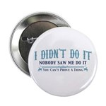 "I Didn't Do It 2.25"" Button"