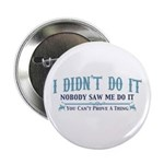 "I Didn't Do It 2.25"" Button (10 pack)"