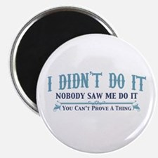"""I Didn't Do It 2.25"""" Magnet (100 pack)"""