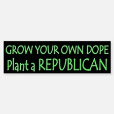 Grow Your Own Dope Bumper Bumper Bumper Sticker