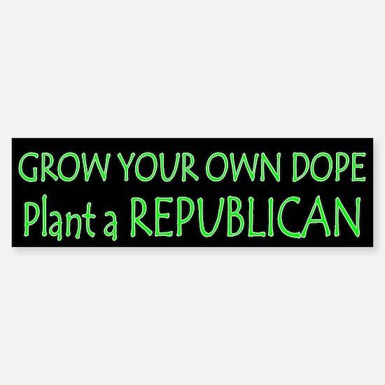 Grow Your Own Dope Bumper Bumper Bumper Sticker