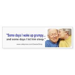 Wake Up Grumpy Bumper Sticker