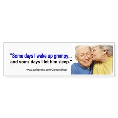 Wake Up Grumpy Bumper Bumper Sticker