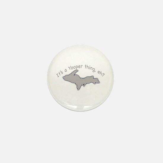 Yooper Thing Mini Button