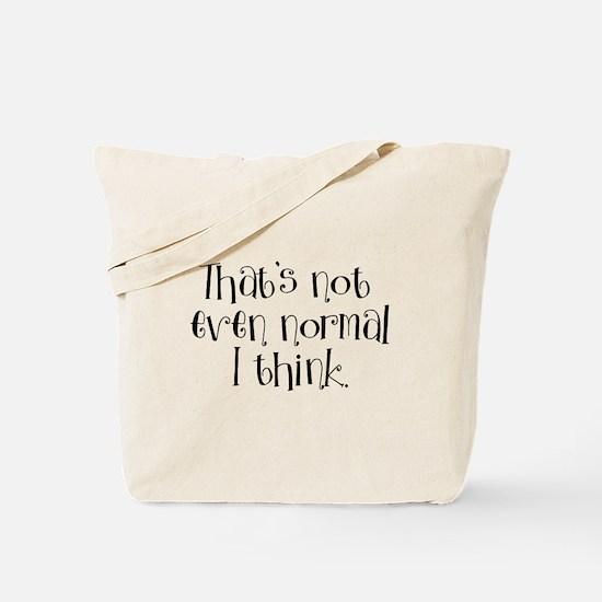 Not Normal Tote Bag