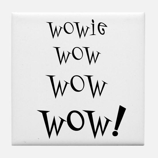 Wowie Wow! Tile Coaster