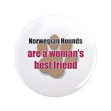 """Norwegian Hounds woman's best friend 3.5"""" Button"""