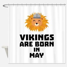 Vikings are born in May C30b1 Shower Curtain