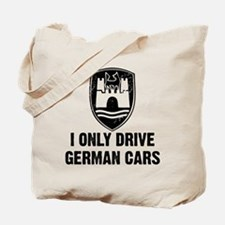 I Only Drive German Cars Tote Bag