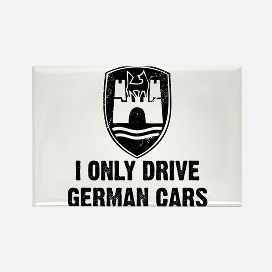 I Only Drive German Cars Rectangle Magnet