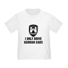 I Only Drive German Cars T
