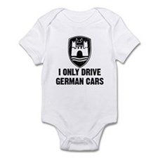 I Only Drive German Cars Infant Bodysuit