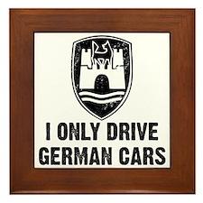 I Only Drive German Cars Framed Tile