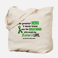 Hero I Never Knew 1 (Sister) Tote Bag