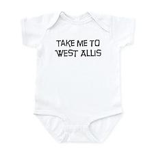 Take me to West Allis Infant Bodysuit