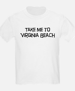 Take me to Virginia Beach T-Shirt