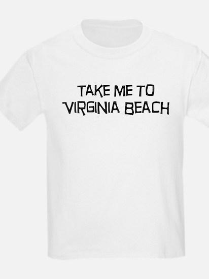 Take me to Virginia Beach T-Shirt