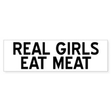 Real Girls Eat Meat Bumper Bumper Sticker