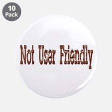 """Not User Friendly 3.5"""" Button (10 pack)"""