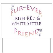 Red & White Furever Yard Sign