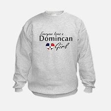 Everyone Loves a Dominican Girl Sweatshirt