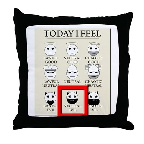 Today I Feel - Neutral Evil Throw Pillow