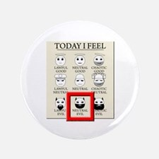 """Today I Feel - Neutral Evil 3.5"""" Button"""