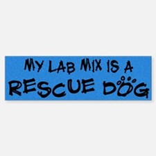 Rescue Dog Lab Mix Bumper Bumper Bumper Sticker