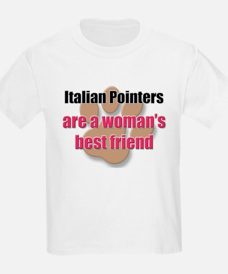 Italian Pointers woman's best friend T-Shirt