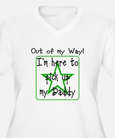 Out of my way Pick up Daddy T-Shirt