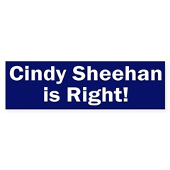 Cindy Sheehan is Right bumper sticker