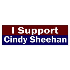 I Support Cindy Sheehan bumper sticker